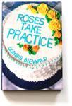 Roses Take Practice